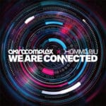 Akira Complex & Hommarju / We Are Connected