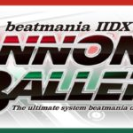 beatmania IIDX 25 CANNON BALLERS